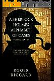 A Sherlock Holmes Alphabet of Cases: Volume 1 (Sherlock Alphabet)