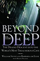 Beyond The Deep: The Deadly Descent Into The