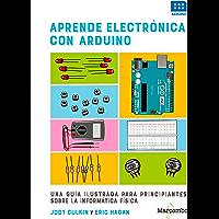 Aprende electrónica con Arduino: Una guía ilustrada