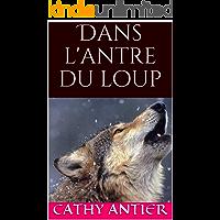 Dans l'antre du loup (Les Âmes Jumelles t. 1) (French Edition)