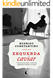 Esquerda caviar: A hipocrisia dos artistas e intelectuais progressistas no Brasil e no mundo