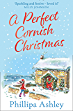 A Perfect Cornish Christmas: One of the most romantic and heartwarming bestselling books you'll read in 2019