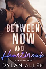 Between Now and Heartbreak: The Forever Trilogy Book 2 Kindle Edition