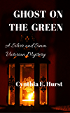 Ghost on the Green: A Silver and Simm Victorian Mystery (Silver and Simm Victorian Mysteries Book 5)