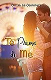 Te prima di me (Ad un bivio tra me e te Vol. 2)