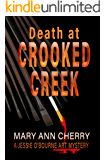 Death at Crooked Creek (A Jessie O'Bourne Art Mystery Book 2)