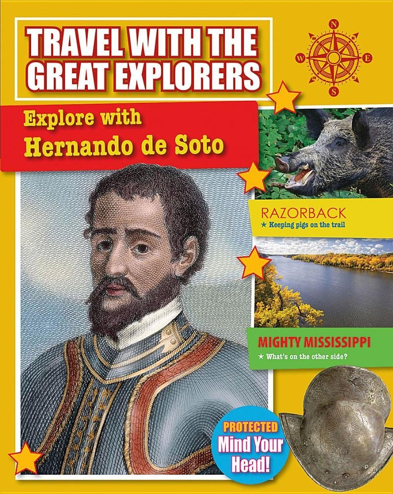 Explore with Hernando de Soto (Travel with the Great Explorers)