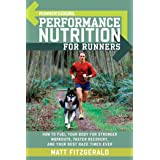 Runner's World Performance Nutrition for Runners: How to Fuel Your Body for Stronger Workouts, Faster Recovery, and Your Best