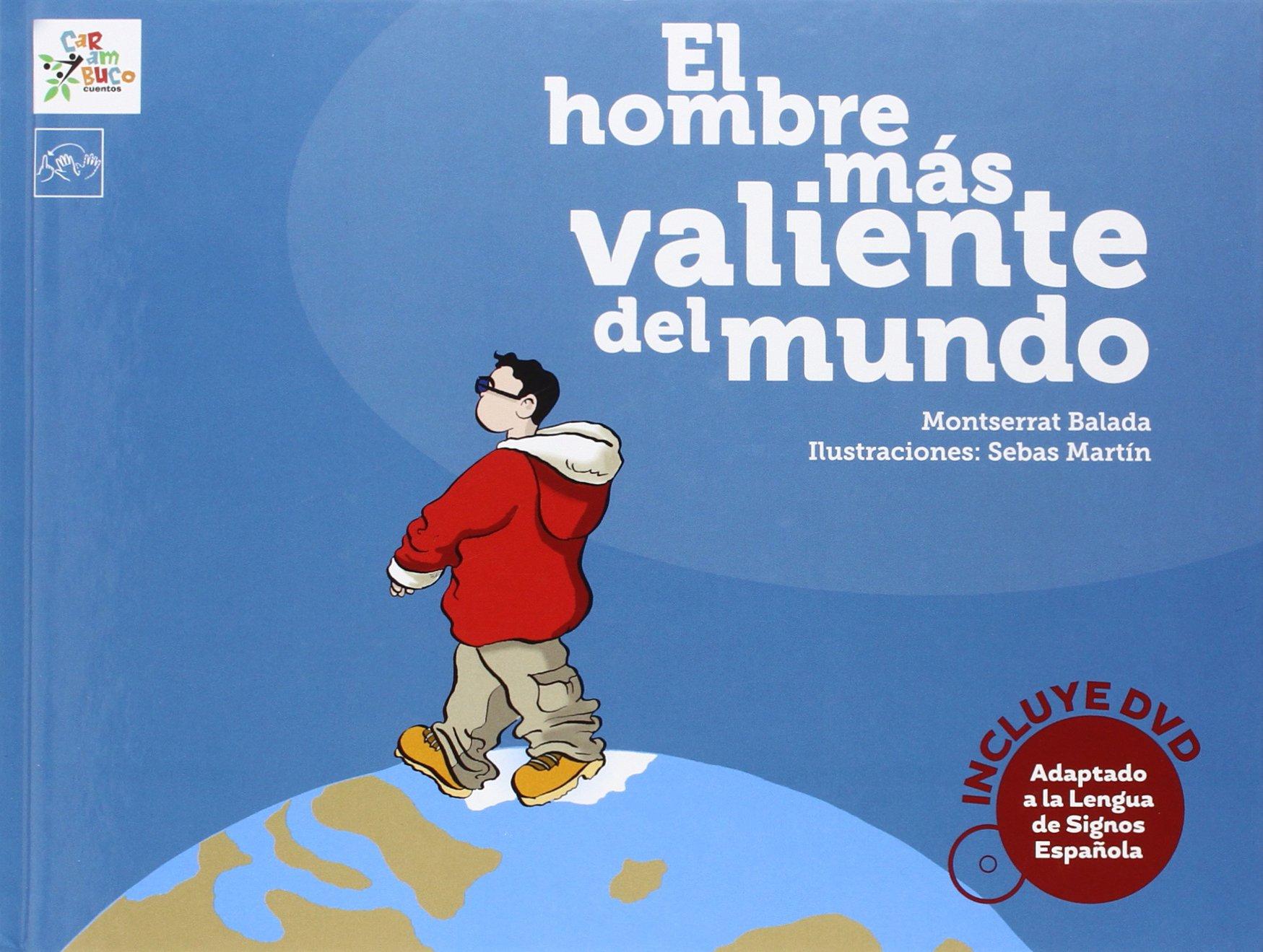 El hombre más valiente del mundo (Carambuco cuentos): Amazon.es: Montse Balada, Sebastián Martín: Libros