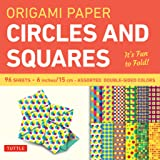 Origami Paper - Circles and Squares 6 inch - 96 Sheets: Tuttle Origami Paper: High-Quality Origami Sheets Printed with 12 Different Patterns: Instructions for 6 Projects Included
