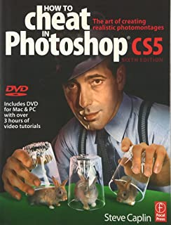How to Cheat in Photoshop CS3: The art of creating photorealistic montages (How to Cheat in)