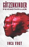 Götzenkinder: Psychothriller (Amato 2)