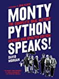Monty Python Speaks, Revised and Updated Edition: The Complete Oral History