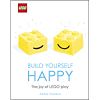 LEGO Build Yourself Happy: The Joy of LEGO play (English Edition)