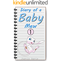 Baby Mew Gets Stronger: Pokemon Short Stories for Children (Diary of a Baby Mew Book 1)