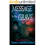 MESSAGE in the GRAVE: A paranormal suspense thriller with a touch of romance (Messsage of Murder Trilogy Book 3)