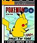 POKEMON GO: 100+ Funny Pokemon GO Jokes & Memes for Kids (POKEMON GO parody book) + SUPER BONUS (English Edition)