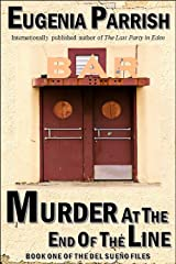 Murder at the End of the Line (The Del Sueño Files Book 1) Kindle Edition
