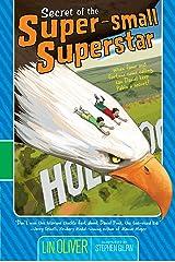 Secret of the Super-small Superstar (Who Shrunk Daniel Funk? Book 4) Kindle Edition