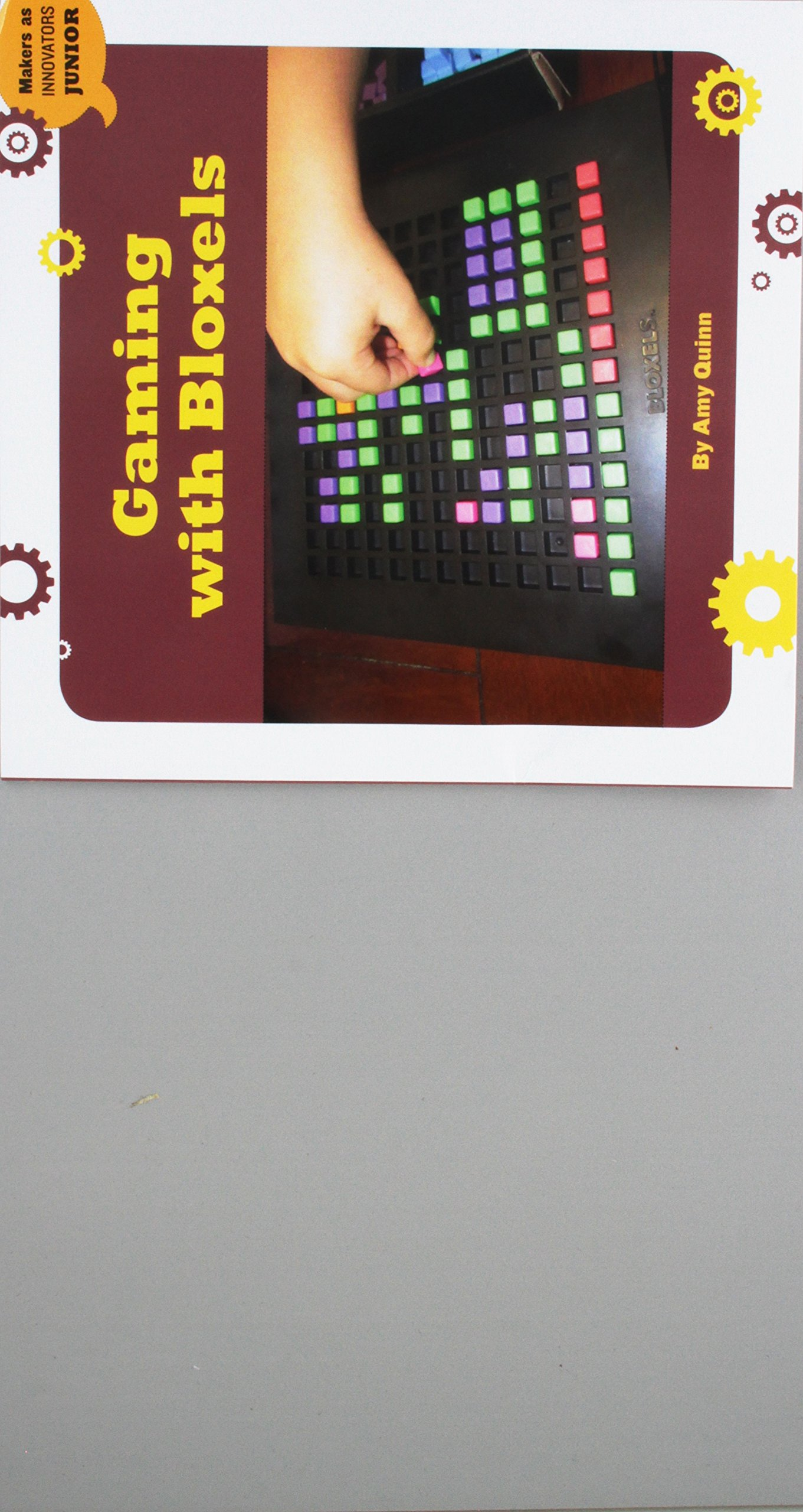 Gaming With Bloxels (Makers As Innovators Junior)