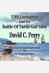 USS Lexington and The Battle of Turtle Gut Inlet (Brigantine Lexington Series Book 2) Kindle Edition