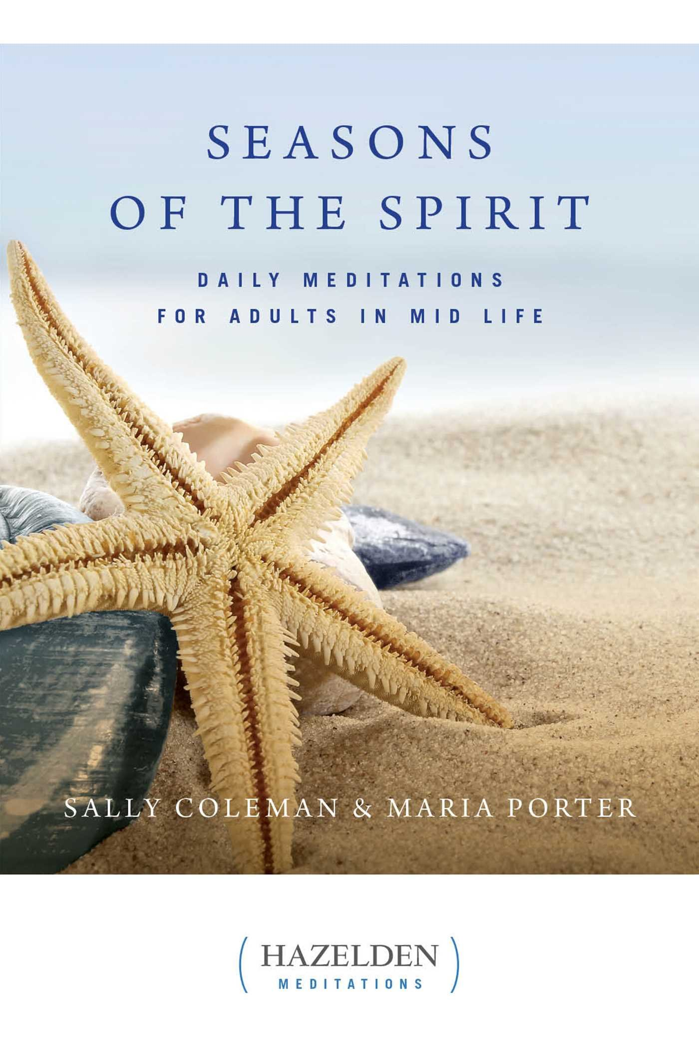 Seasons of the Spirit: Daily Meditations for Adults in Mid-Life (Hazelden Meditations)
