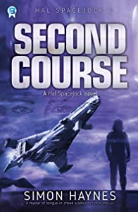Second Course: (Book 2 in the Hal Spacejock series)