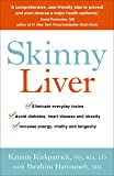 Skinny Liver: Lose the fat and lose the toxins for increased energy, health and longevity^Skinny Liver: Lose the fat and lose the toxins for increased energy, health and longevity