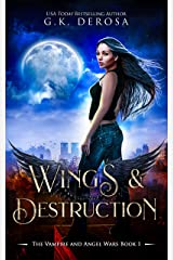 Wings & Destruction: The Vampire and Angel Wars Book 1