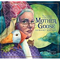 The Classic Collection of Mother Goose Nursery Rhymes (Hardcover): Over 101 Cherished Poems (Poetry and Rhymes for Kids…