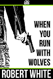 When You Run with Wolves