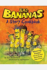 Bad Bananas: A Story Cookbook for Kids (Food Books for Kids 1) Kindle Edition