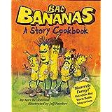 Bad Bananas: A Story Cookbook for Kids (Food Books for Kids 1)