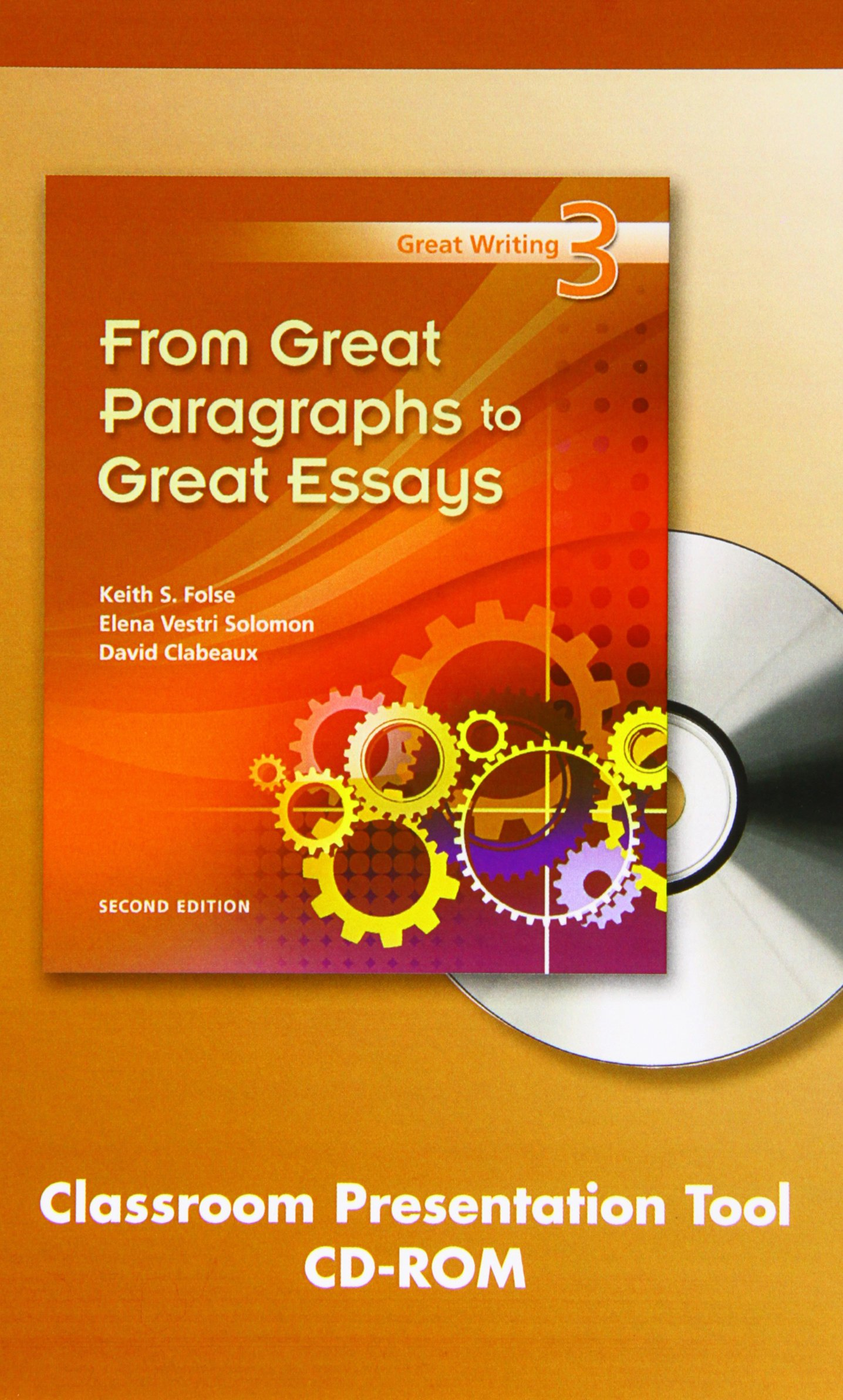 Great Writing  From Great Paragraphs To Great Essays Classroom  Great Writing  From Great Paragraphs To Great Essays Classroom  Presentation Tool Second Edition Keith S Folse Elena Vestri Solomon  David Clabeaux
