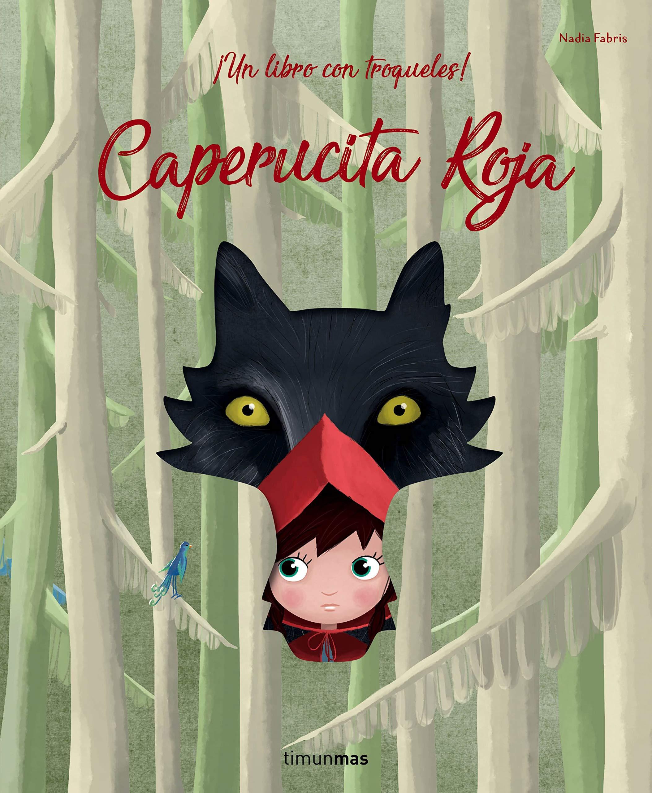 Caperucita Roja: ¡Un libro con troqueles! Cuentos para regalar ...