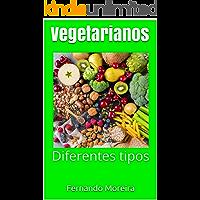 Vegetarianos: Diferentes tipos