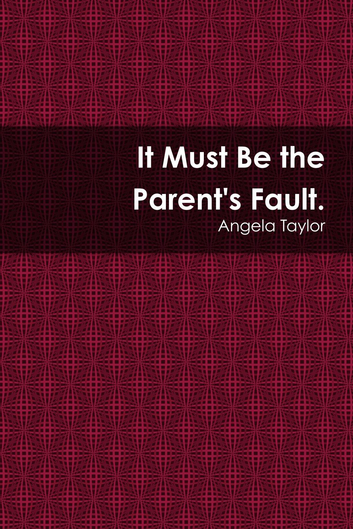 Download It Must Be The Paren'Ts Fault pdf epub