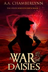 A War of Daisies (The Four Horsewomen of the Apocalypse Book 1) Kindle Edition