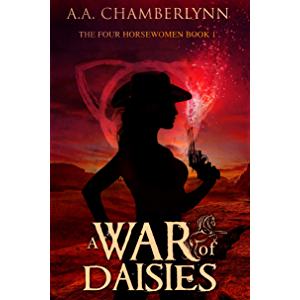 A War of Daisies (The Four Horsewomen of the Apocalypse Book 1)
