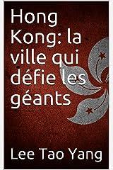 Hong Kong: la ville qui défie les géants (French Edition) Kindle Edition