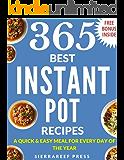 INSTANT POT COOKBOOK: The Ultimate 365 Best Instant pot pressure cooker cookbook (instant pot recipes, instant pot cookbook, instant pot cookbook for two, instant pot slow cooker cookbook, paleo)