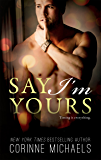 Say I'm Yours (Return to Me Book 3)