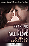 Reasons Not To Fall In Love
