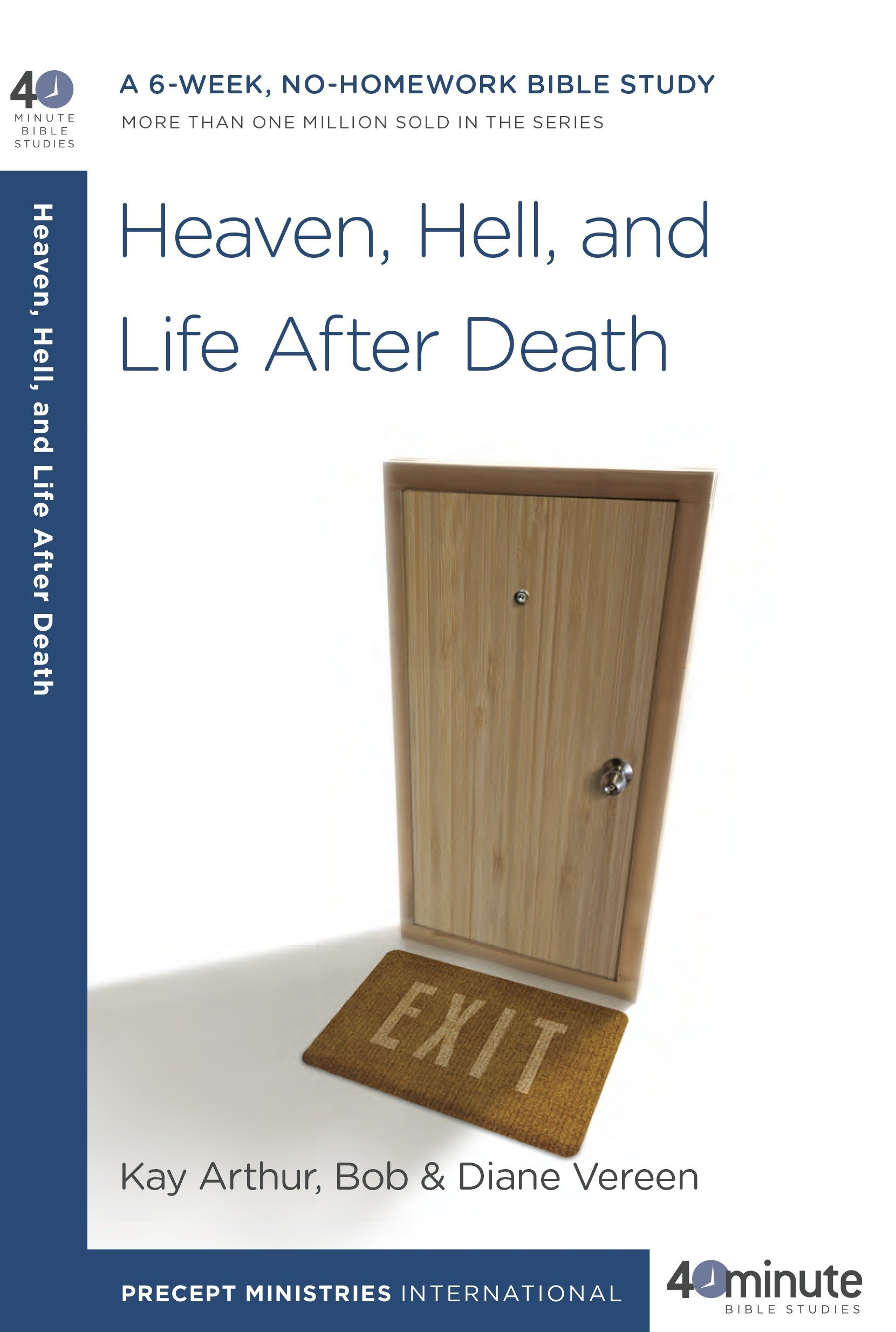 Heaven Hell And Life After Death A 6 Week No Homework Bible
