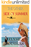 The Other Side of Summer: A Chance Lover...  A Secret Life