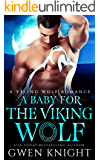 A Baby for the Viking Wolf (A Viking Wolf Romance Book 2)