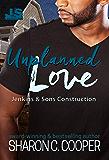 Unplanned Love (Jenkins & Sons Construction Series Book 4)