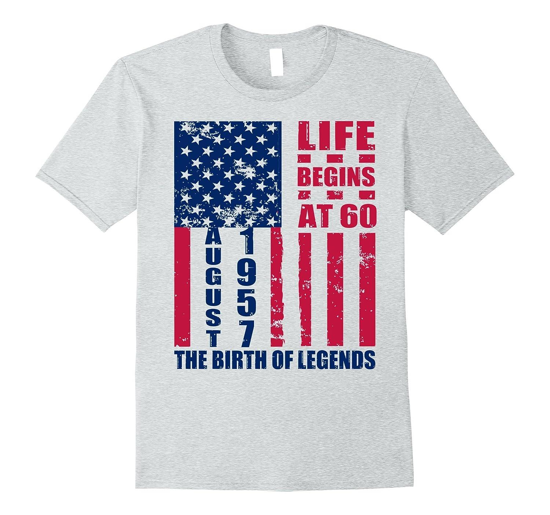61cb8daac Mens August 60th Birthday T-Shirt 1957 Life Begins 60 Of Legends-BN ...