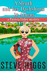 A Sleuth and her Dachshund in Athens: Patricia Fisher Mysteries (A Humorous Cruise Ship Cozy Mystery Book 8) Kindle Edition