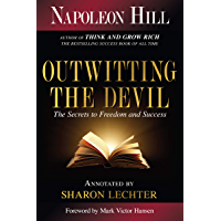 Outwitting the Devil: The Secret to Freedom and Success (Official Publication of the Napoleon Hill Foundation) (English Edition)